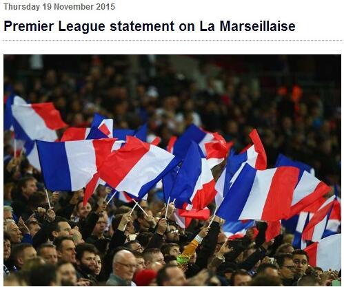 赛赛前都将播放法国国歌《马赛曲》,以表达英超和英国对在上周遭